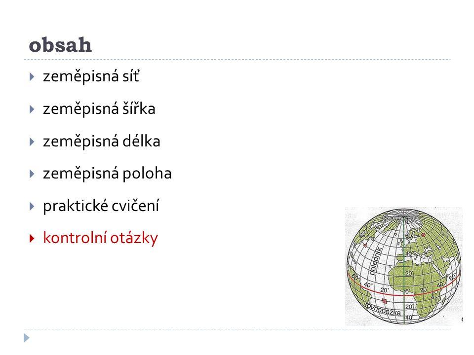 obsah zeměpisná síť zeměpisná šířka zeměpisná délka zeměpisná poloha