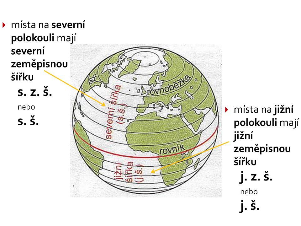 místa na severní polokouli mají severní zeměpisnou