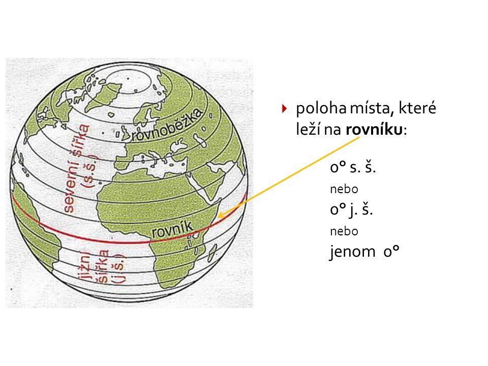 poloha místa, které leží na rovníku: