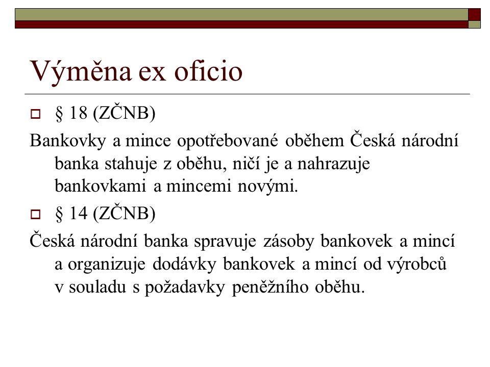 Výměna ex oficio § 18 (ZČNB)