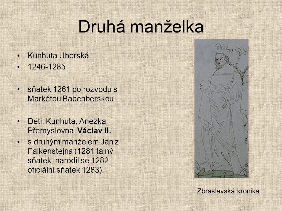Druhá manželka Kunhuta Uherská 1246-1285