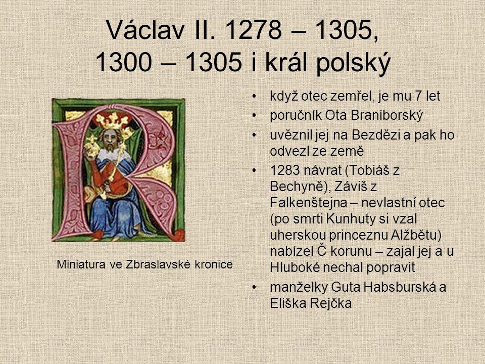 Václav II. 1278 – 1305, 1300 – 1305 i král polský