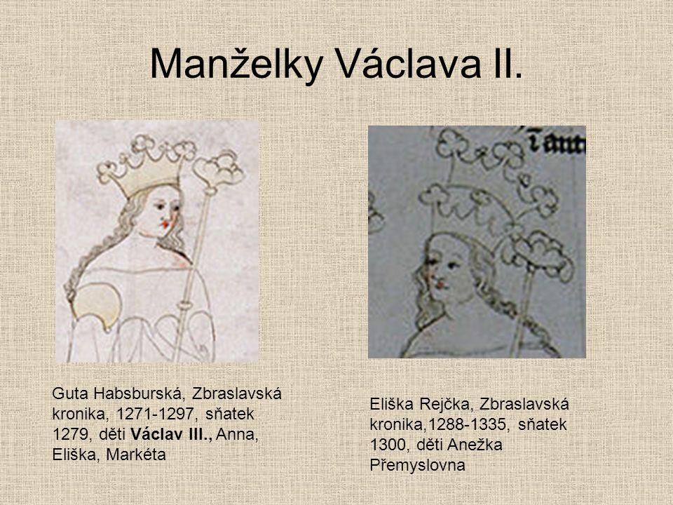 Manželky Václava II. Guta Habsburská, Zbraslavská kronika, 1271-1297, sňatek 1279, děti Václav III., Anna, Eliška, Markéta.