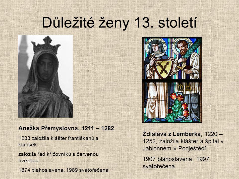 Důležité ženy 13. století Anežka Přemyslovna, 1211 – 1282