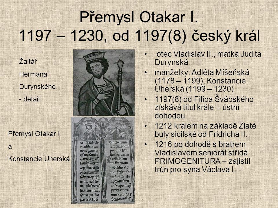 Přemysl Otakar I. 1197 – 1230, od 1197(8) český král