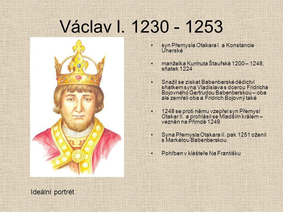 Václav I. 1230 - 1253 Ideální portrét
