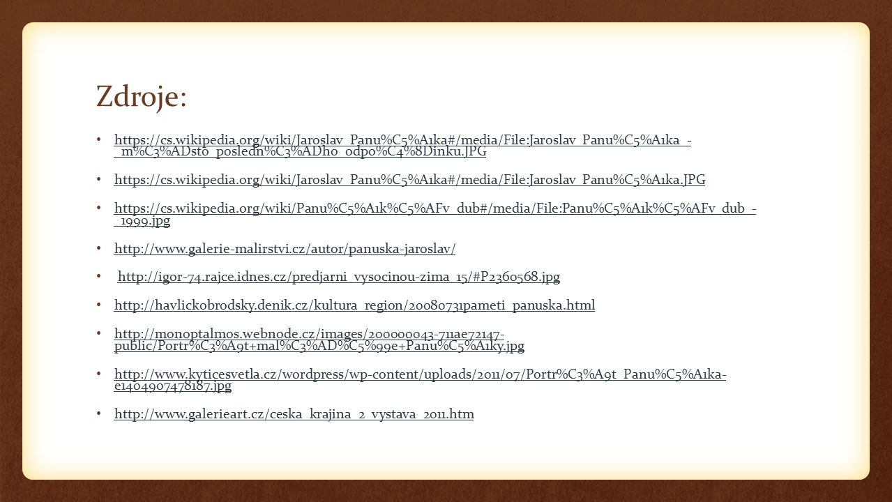 Zdroje: https://cs.wikipedia.org/wiki/Jaroslav_Panu%C5%A1ka#/media/File:Jaroslav_Panu%C5%A1ka_- _m%C3%ADsto_posledn%C3%ADho_odpo%C4%8Dinku.JPG.