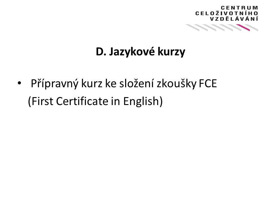 D. Jazykové kurzy Přípravný kurz ke složení zkoušky FCE (First Certificate in English)