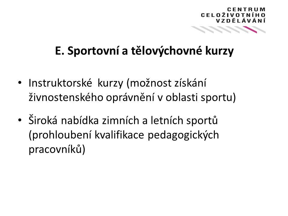 E. Sportovní a tělovýchovné kurzy
