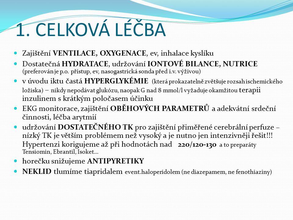 1. CELKOVÁ LÉČBA Zajištění VENTILACE, OXYGENACE, ev, inhalace kyslíku