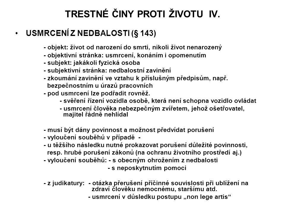 TRESTNÉ ČINY PROTI ŽIVOTU IV.