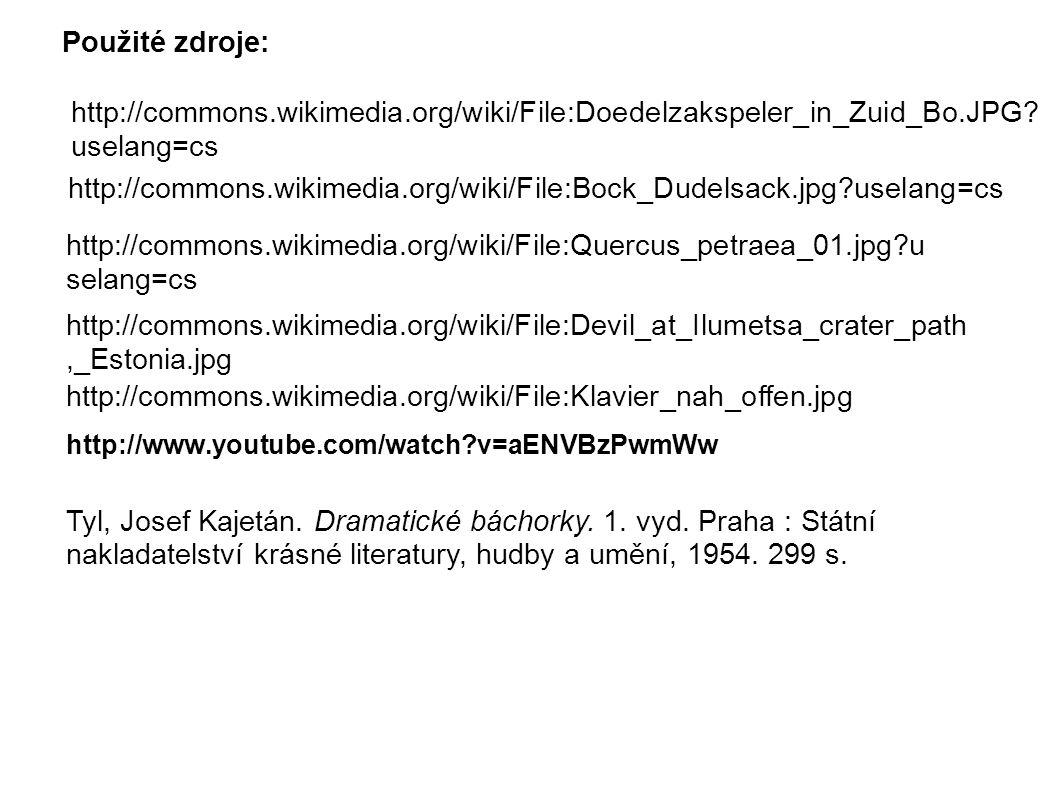 Použité zdroje: http://commons.wikimedia.org/wiki/File:Doedelzakspeler_in_Zuid_Bo.JPG uselang=cs.