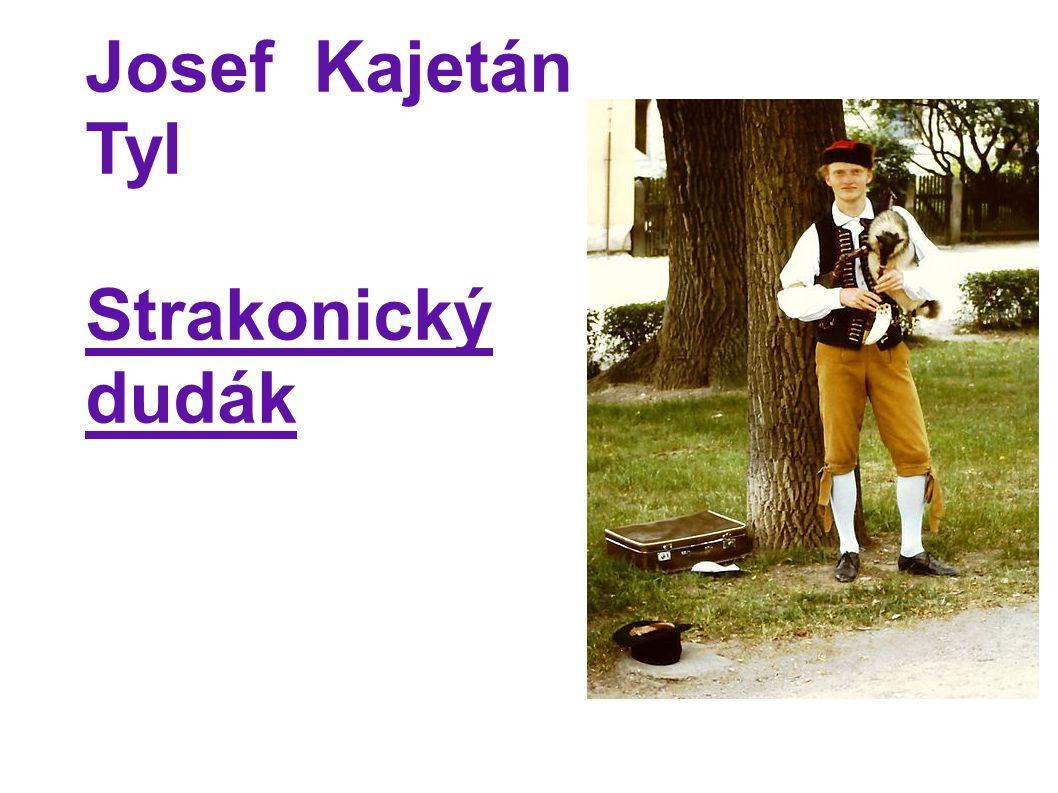 Josef Kajetán Tyl Strakonický dudák
