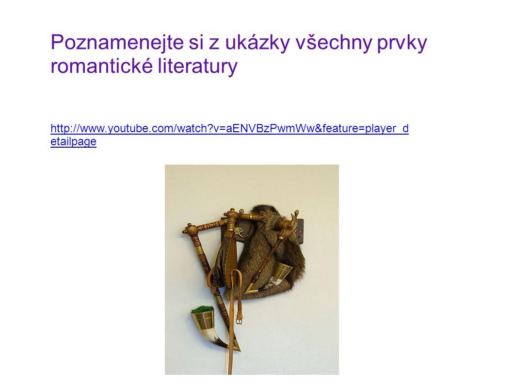 Poznamenejte si z ukázky všechny prvky romantické literatury