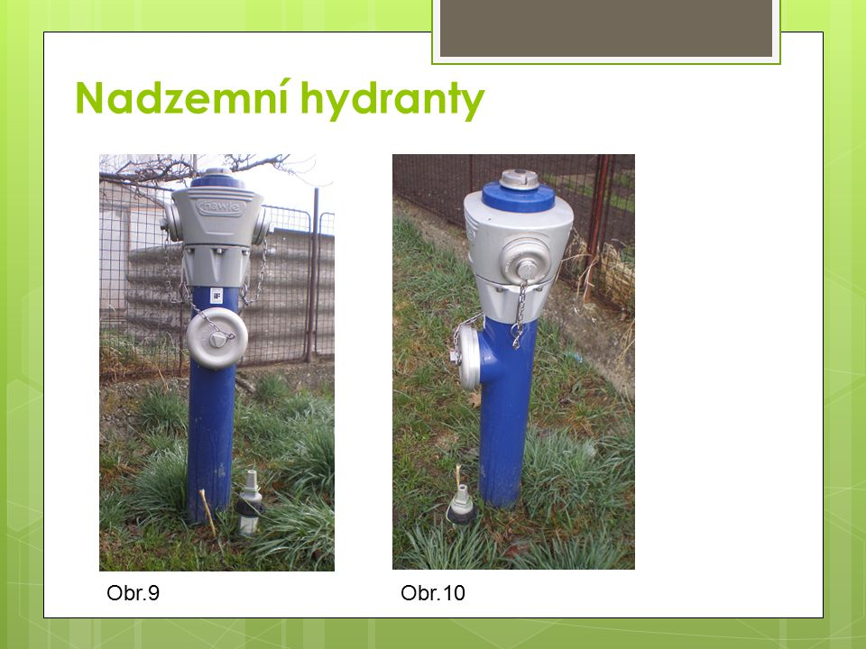 Nadzemní hydranty Obr.9 Obr.10