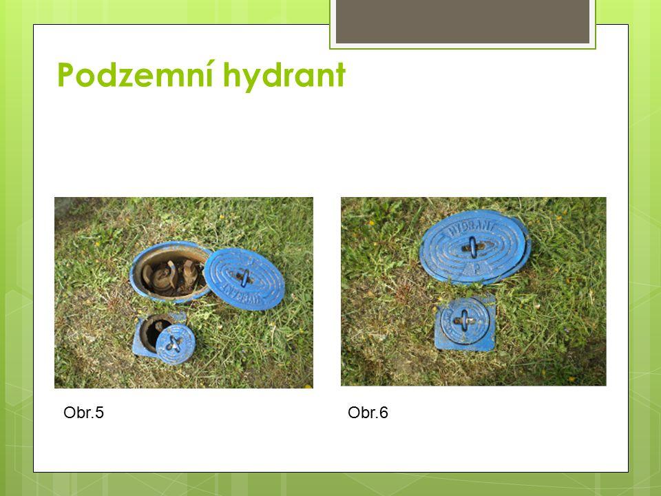 Podzemní hydrant Obr.5 Obr.6