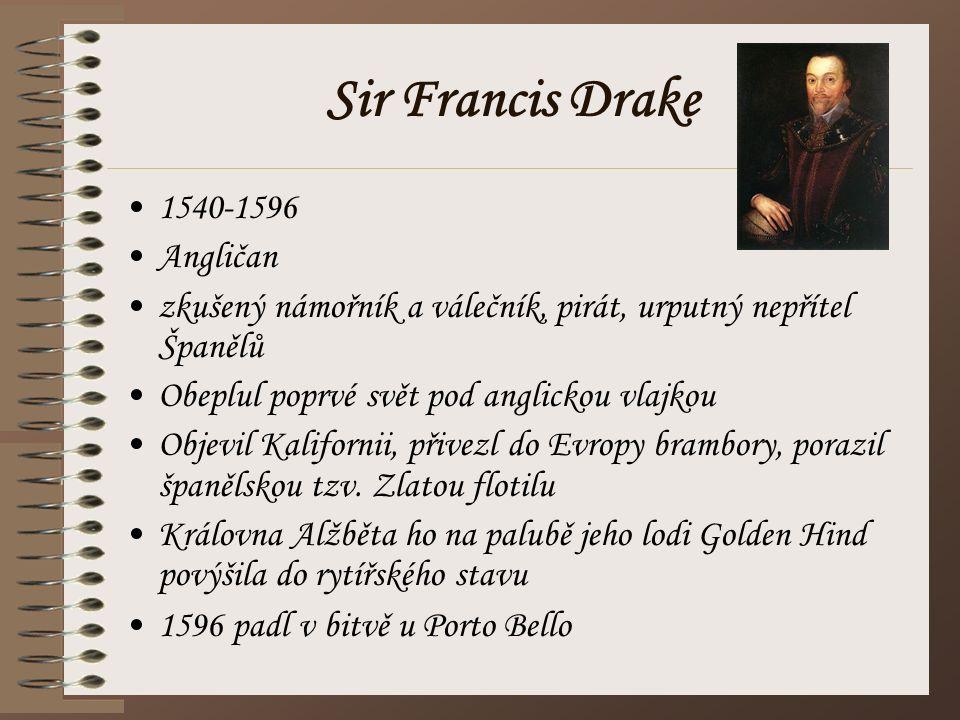 Sir Francis Drake 1540-1596 Angličan