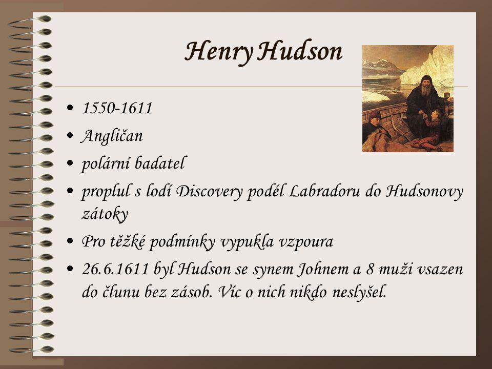 Henry Hudson 1550-1611 Angličan polární badatel