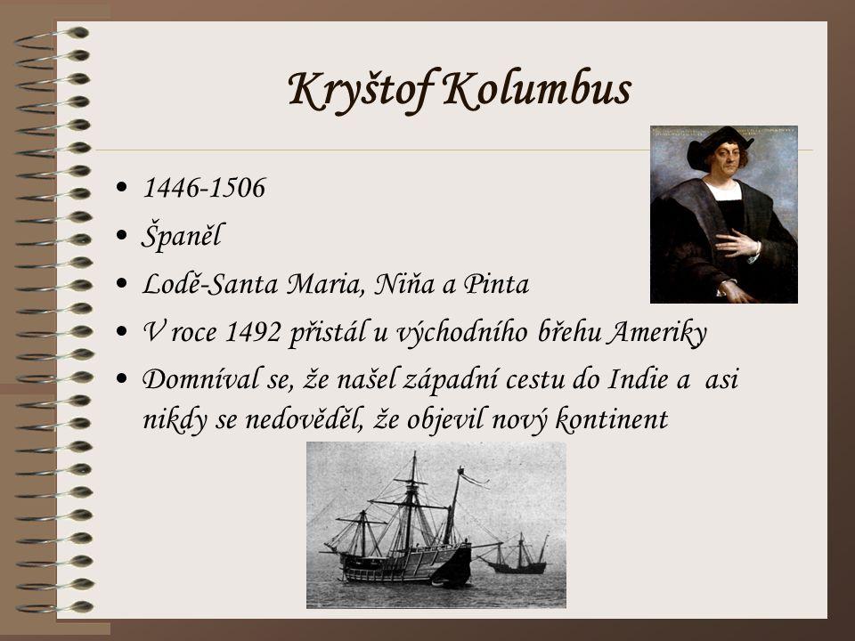 Kryštof Kolumbus 1446-1506 Španěl Lodě-Santa Maria, Niňa a Pinta