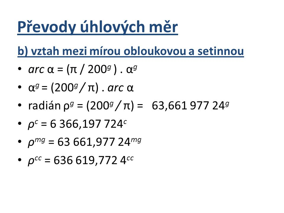 Převody úhlových měr b) vztah mezi mírou obloukovou a setinnou
