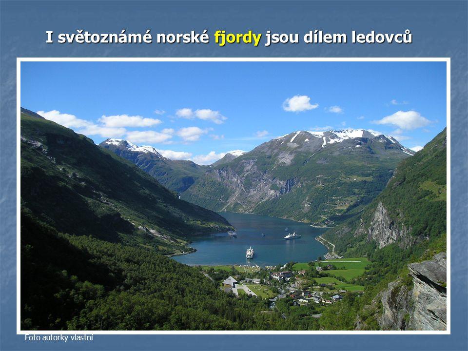 I světoznámé norské fjordy jsou dílem ledovců