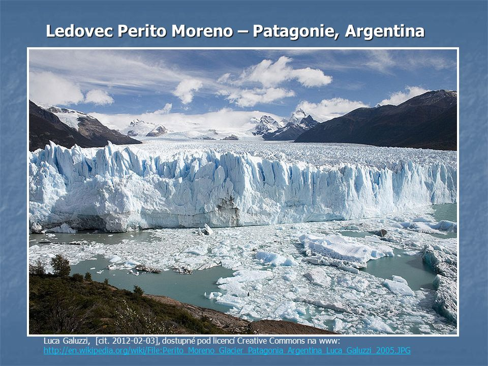 Ledovec Perito Moreno – Patagonie, Argentina