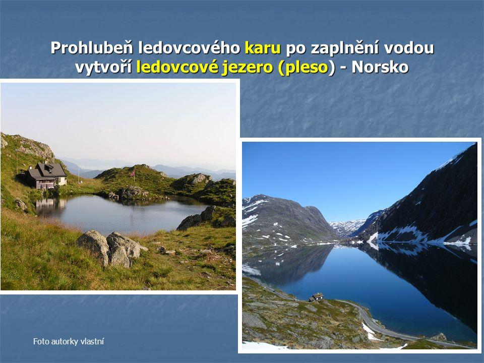 Prohlubeň ledovcového karu po zaplnění vodou vytvoří ledovcové jezero (pleso) - Norsko