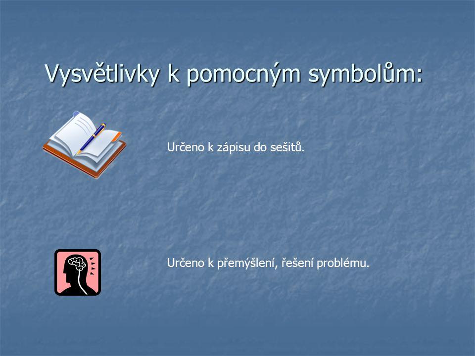 Vysvětlivky k pomocným symbolům: