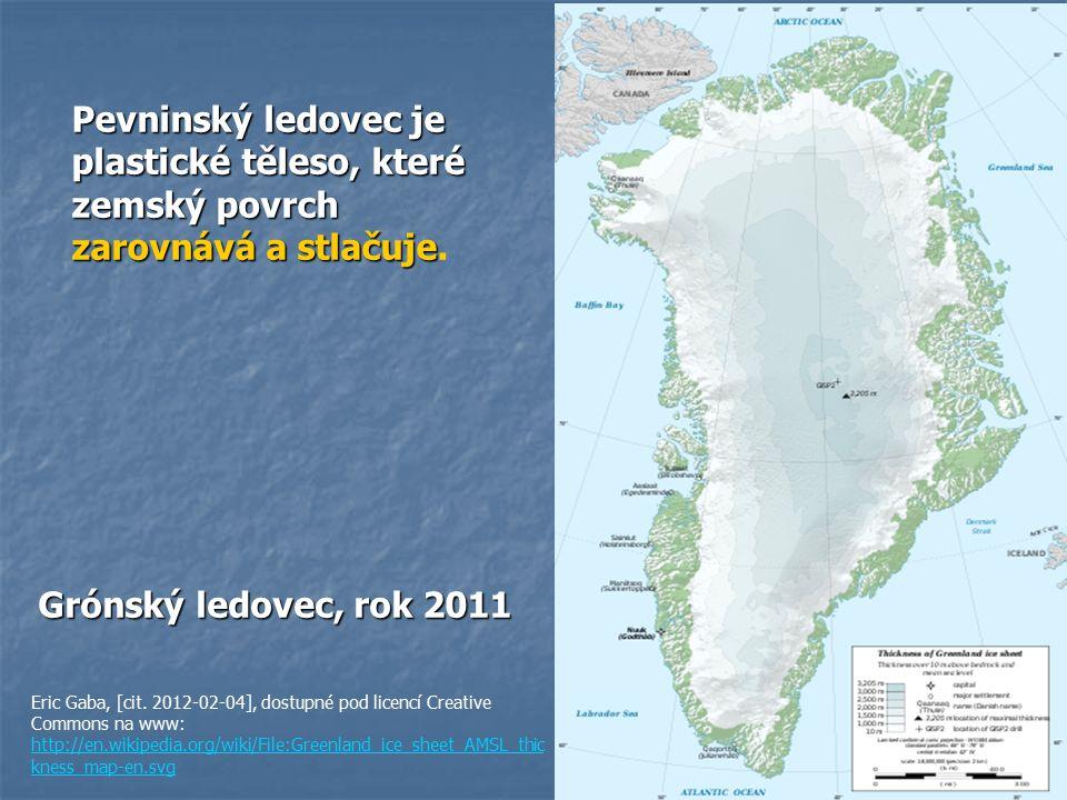Pevninský ledovec je plastické těleso, které zemský povrch zarovnává a stlačuje.