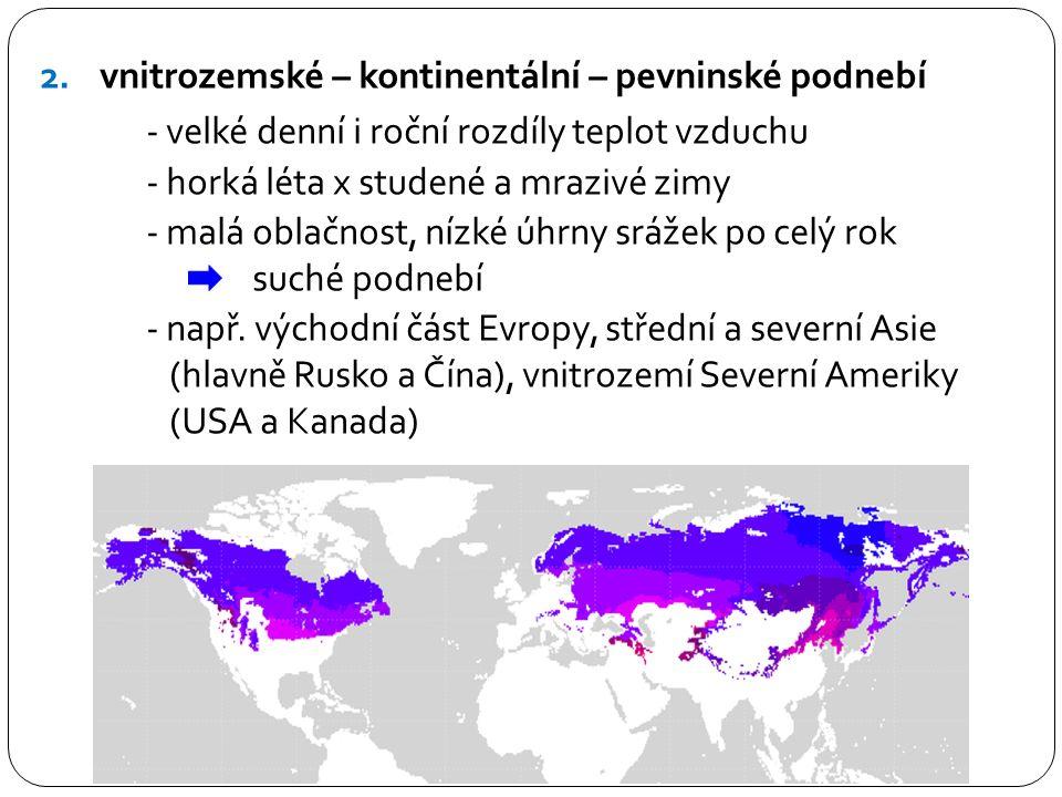 vnitrozemské – kontinentální – pevninské podnebí