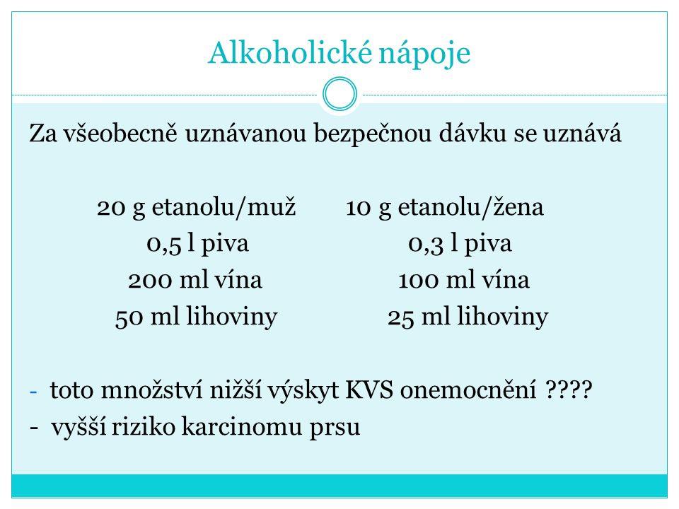 Alkoholické nápoje Za všeobecně uznávanou bezpečnou dávku se uznává