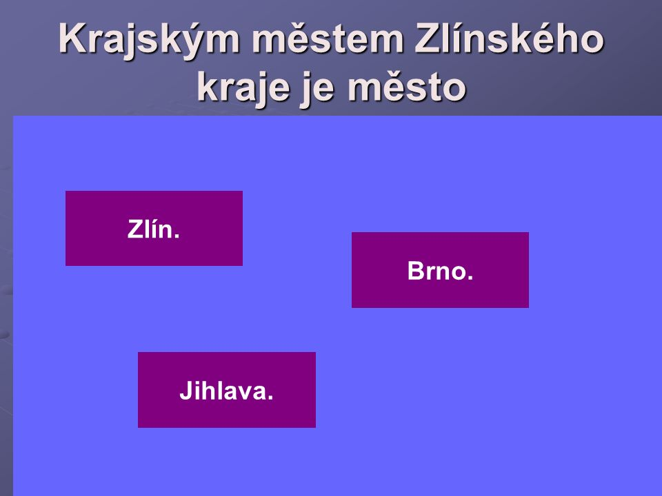 Krajským městem Zlínského kraje je město