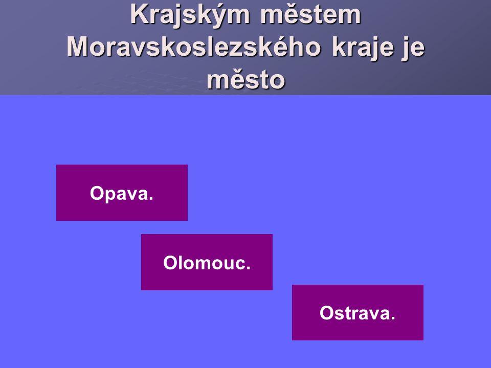 Krajským městem Moravskoslezského kraje je město