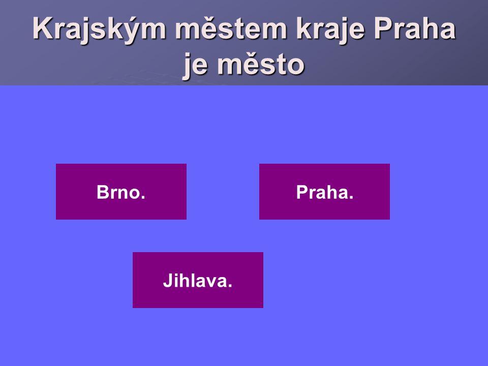 Krajským městem kraje Praha je město