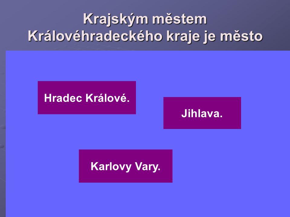 Krajským městem Královéhradeckého kraje je město