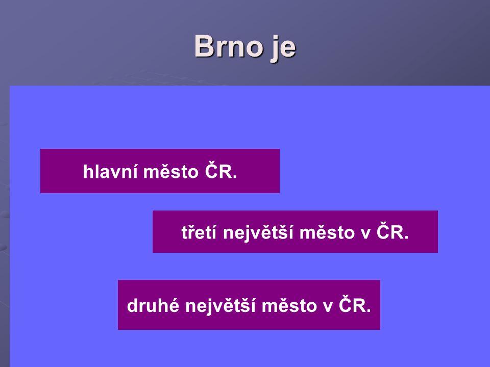 třetí největší město v ČR. druhé největší město v ČR.