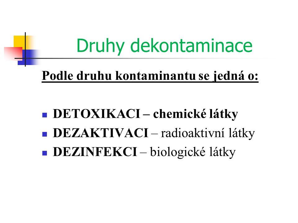 Druhy dekontaminace Podle druhu kontaminantu se jedná o: