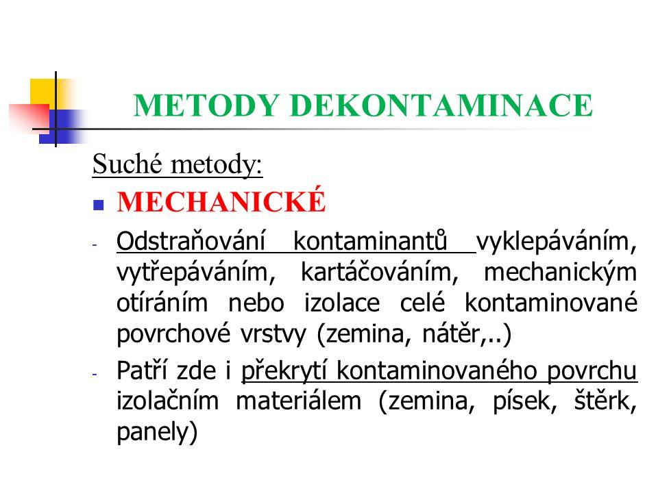 METODY DEKONTAMINACE Suché metody: MECHANICKÉ