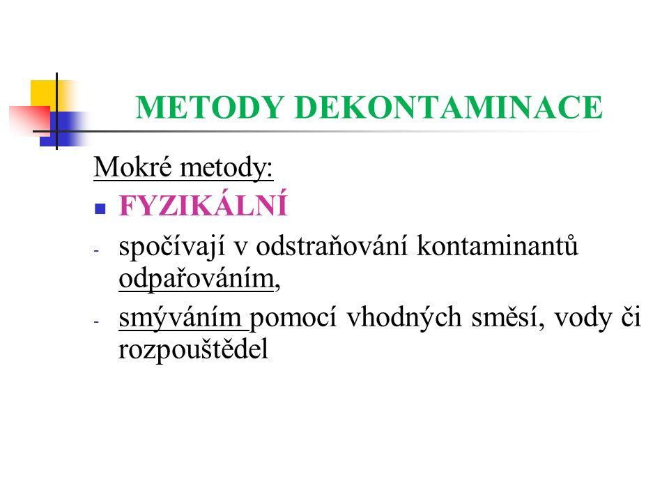 METODY DEKONTAMINACE Mokré metody: FYZIKÁLNÍ