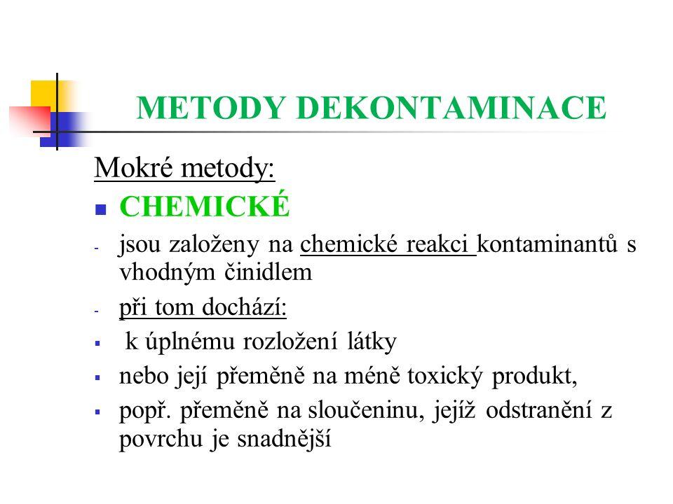 METODY DEKONTAMINACE Mokré metody: CHEMICKÉ