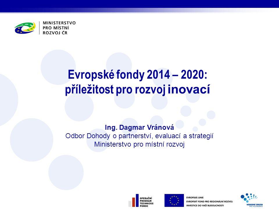Evropské fondy 2014 – 2020: příležitost pro rozvoj inovací