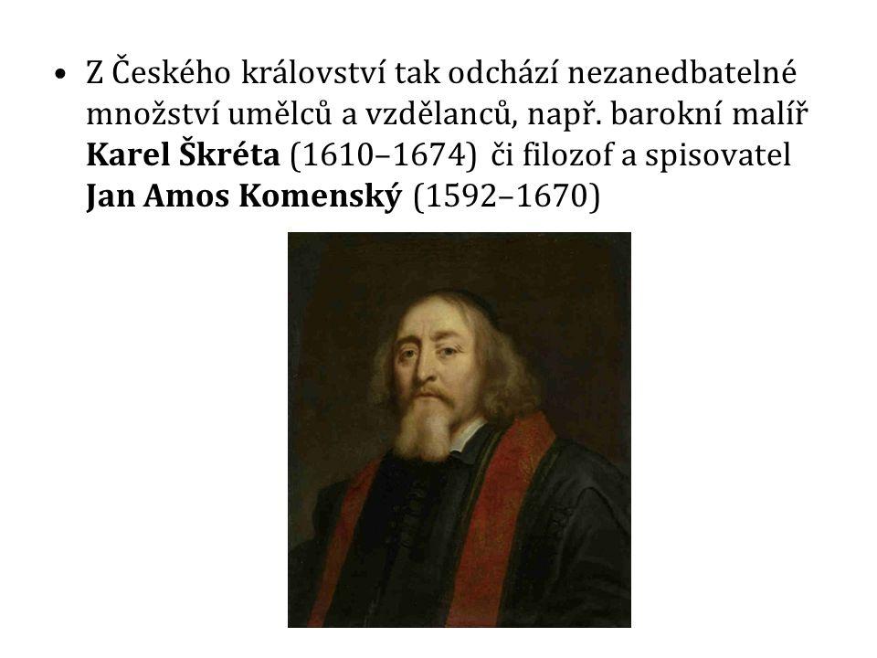 Z Českého království tak odchází nezanedbatelné množství umělců a vzdělanců, např.