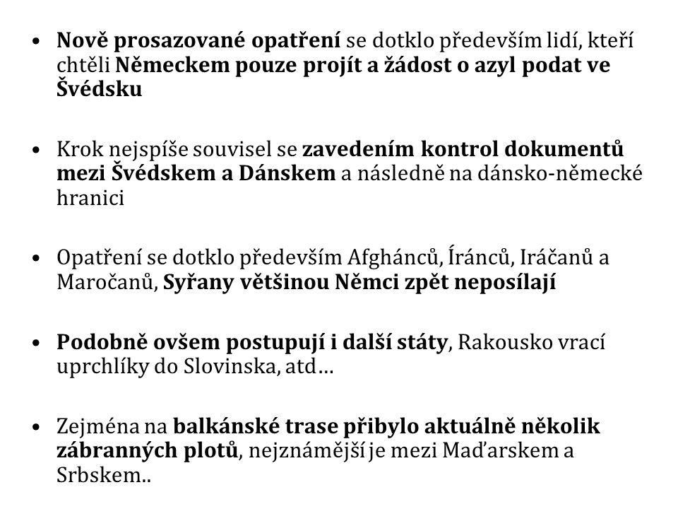 Nově prosazované opatření se dotklo především lidí, kteří chtěli Německem pouze projít a žádost o azyl podat ve Švédsku