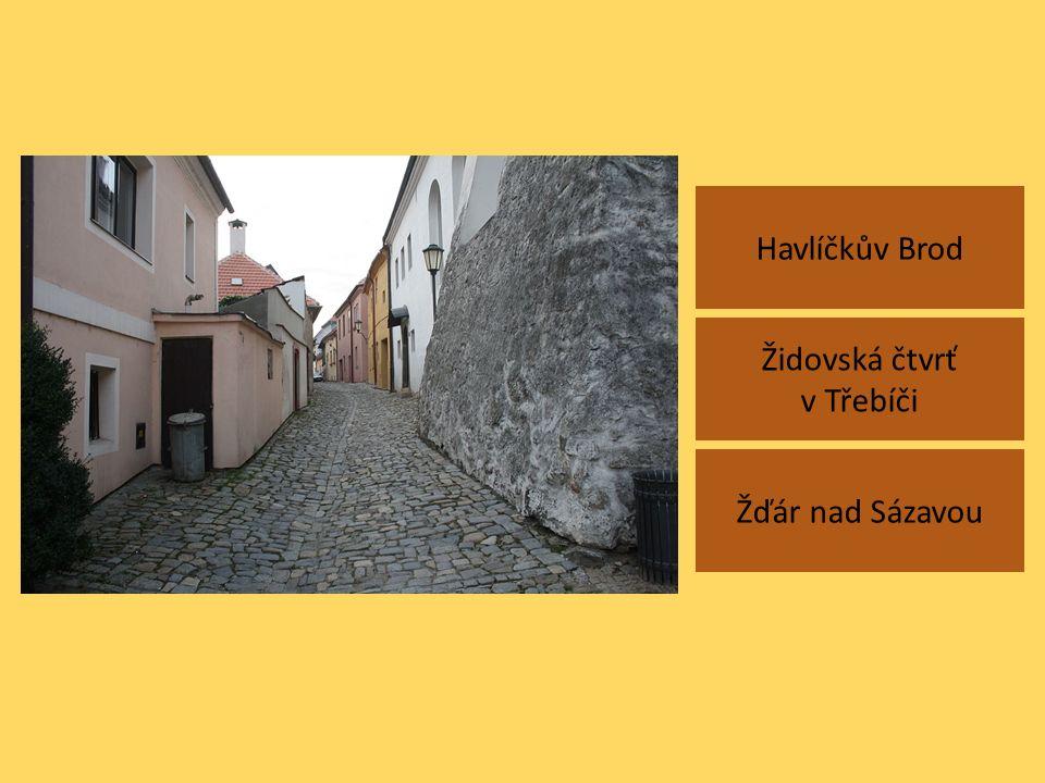 Havlíčkův Brod Židovská čtvrť v Třebíči Žďár nad Sázavou