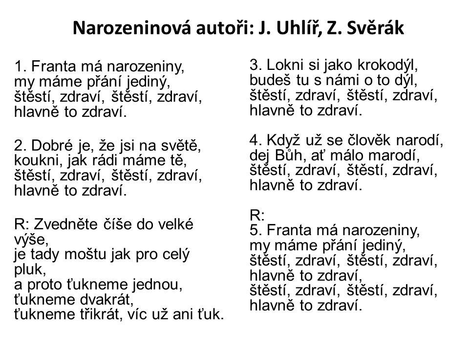 Narozeninová autoři: J. Uhlíř, Z. Svěrák