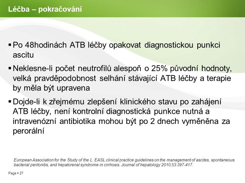 Po 48hodinách ATB léčby opakovat diagnostickou punkci ascitu