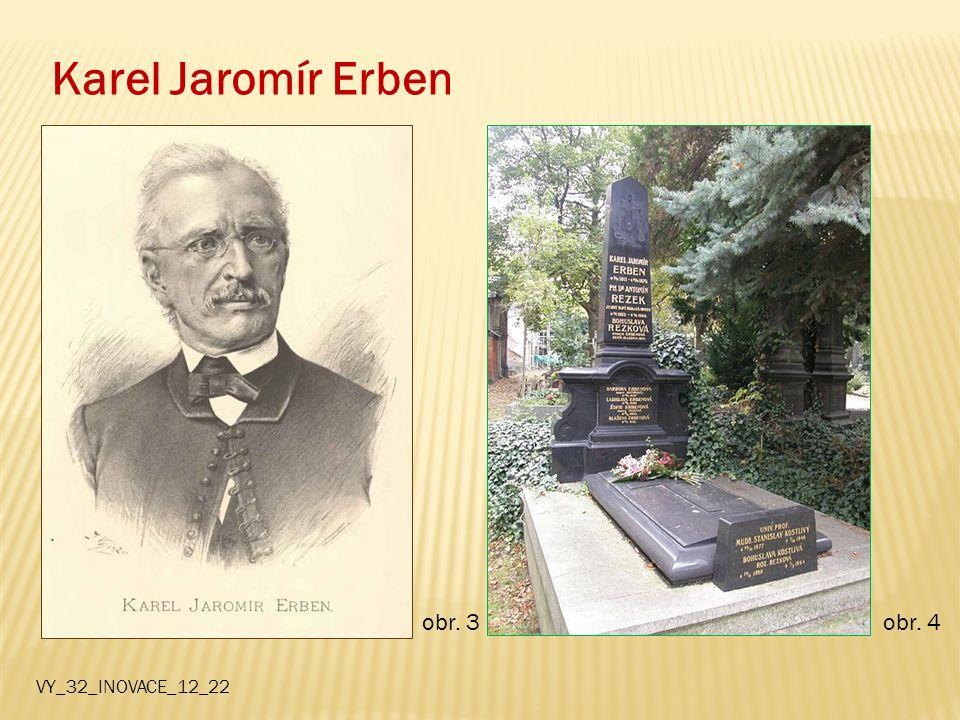 Karel Jaromír Erben obr. 3 obr. 4 VY_32_INOVACE_12_22