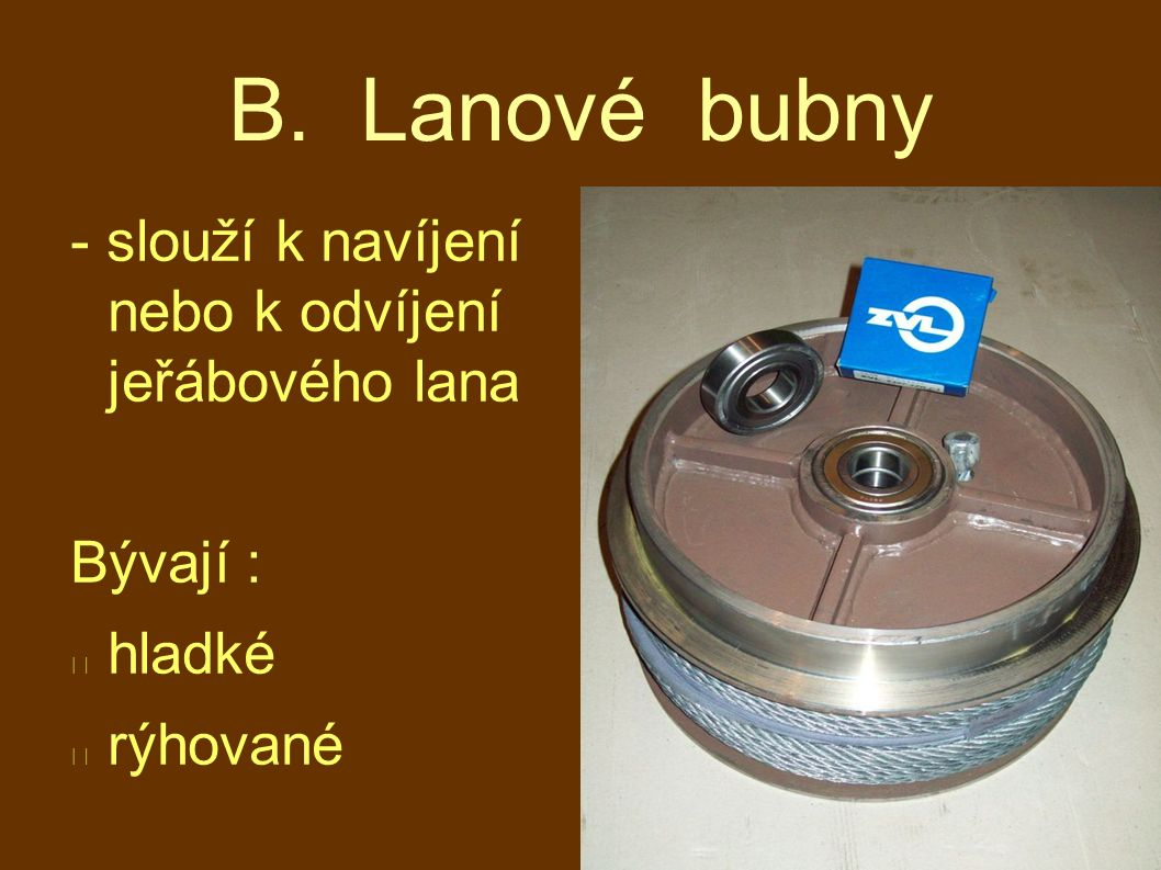 B. Lanové bubny - slouží k navíjení nebo k odvíjení jeřábového lana