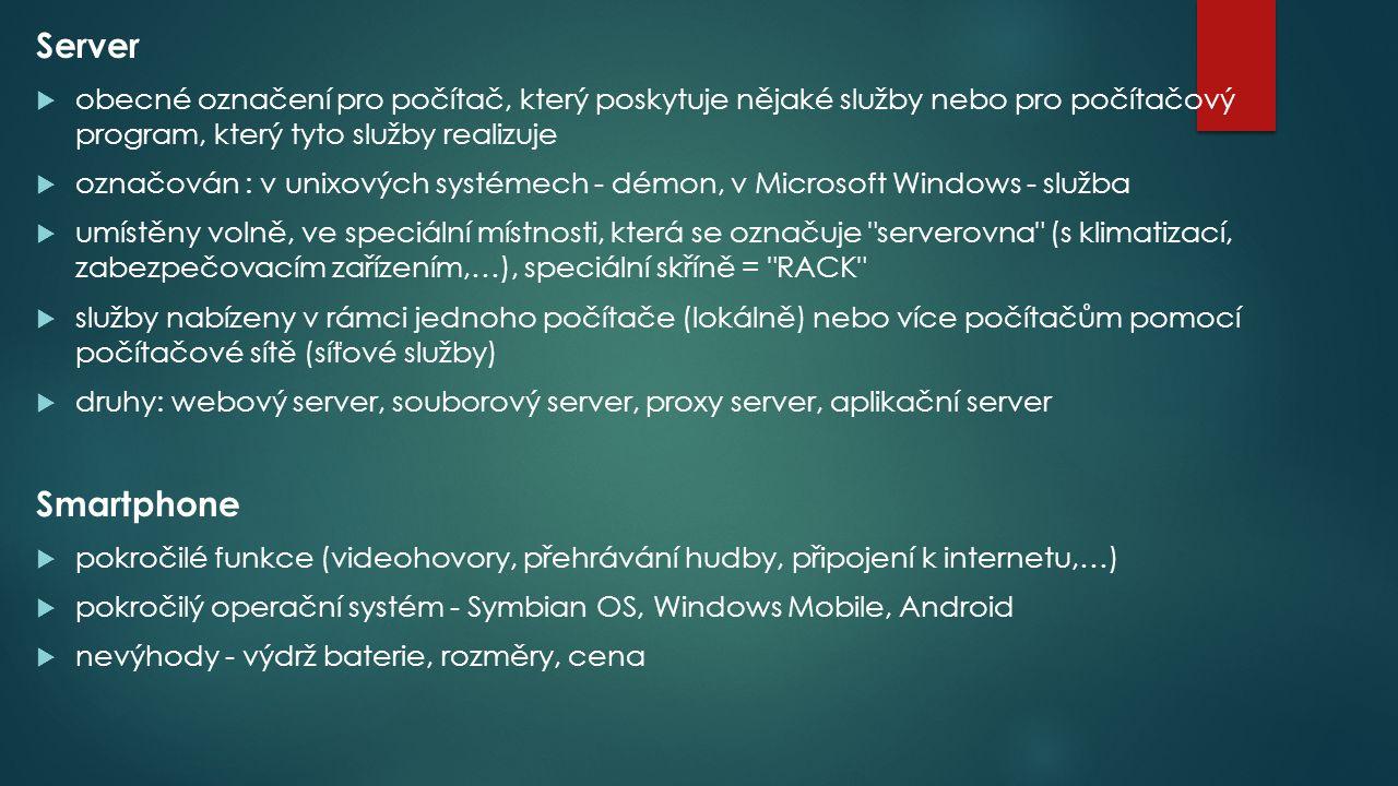 Server obecné označení pro počítač, který poskytuje nějaké služby nebo pro počítačový program, který tyto služby realizuje.