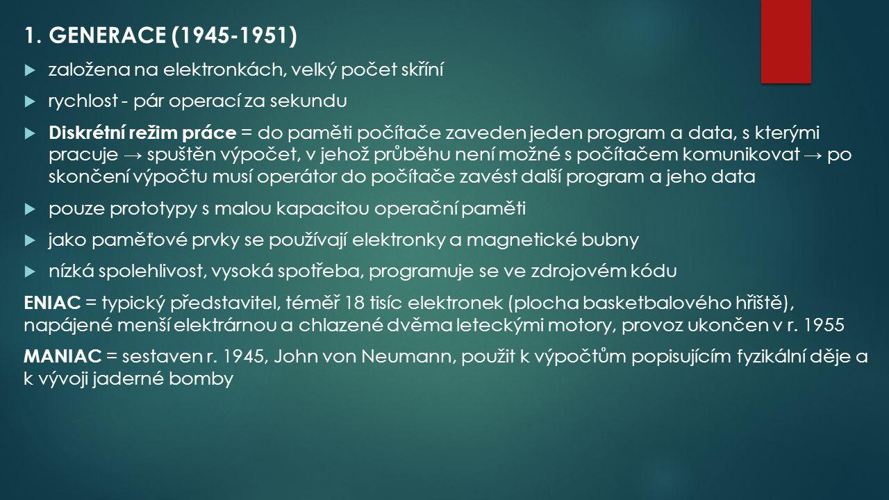 1. GENERACE (1945-1951) založena na elektronkách, velký počet skříní